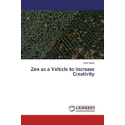 Zen as a Vehicle to Increase Creativity