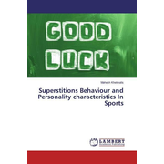 Superstitions Behaviour and Personality characteristics In Sports