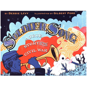Soldier Song: A True Story of the Civil War