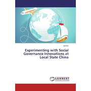 Experimenting with Social Governance Innovations at Local State China