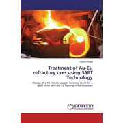 Treatment of Au-Cu refractory ores using SART Technology - Design of a 40 cbm/hr copper recovery plant for a gold mine with Au-Cu bearing refractory ores