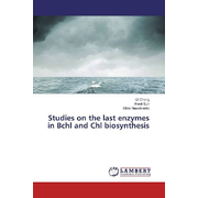 Studies on the last enzymes in Bchl and Chl biosynthesis