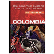 Colombia - Culture Smart! - The Essential Guide to Customs & Culture