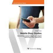 Mobile Diary Studies - Generating Customer Insight via In-Depth Capturing of User Experiences