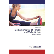 Media Portrayal of Female and Male Athlete - A Meta Analysis