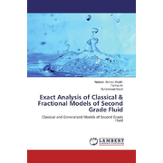 Exact Analysis of Classical & Fractional Models of Second Grade Fluid - Classical and Generalized Models of Second Grade Fluid
