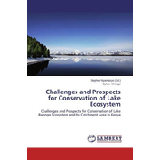 Challenges and Prospects for Conservation of Lake Ecosystem - Challenges and Prospects for Conservation of Lake Baringo Ecosystem and Its Catchment Area in Kenya