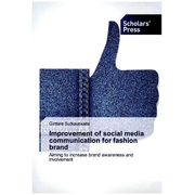 Improvement of social media communication for fashion brand - Aiming to increase brand awareness and involvement