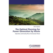 The Optimal Planning for Power Generation by Waste - Operation and Facility Plan of Incinerator Plants