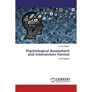 Psychological Assessment and Intervention Format - Case Report