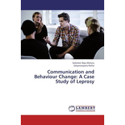 Communication and Behaviour Change: A Case Study of Leprosy