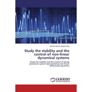 Study the stability and the control of non-linear dynamical systems - Study the stability and the control of spring pendulum system represented by non-linear differential equations