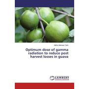 Optimum dose of gamma radiation to reduce post harvest losses in guava