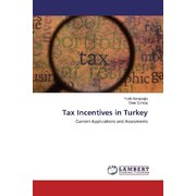 Tax Incentives in Turkey - Current Applications and Assesments