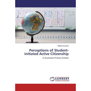 Perceptions of Student-initiated Active Citizenship - In Australian Primary Schools