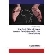 The Dark Side of Sierra Leone's Development in the 21st Century