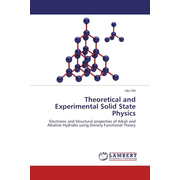 Theoretical and Experimental Solid State Physics - Electronic and Structural properties of Alkali and Alkaline Hydrides using Density Functional Theory