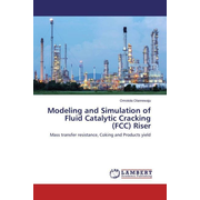 Modeling and Simulation of Fluid Catalytic Cracking (FCC) Riser - Mass transfer resistance, Coking and Products yield