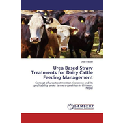 Urea Based Straw Treatments for Dairy Cattle Feeding Management - Concept of urea treatment on rice straw and its profitability under farmers condition in Chitwan, Nepal