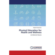 Physical Education for Health and Wellness - An Editorial Volume