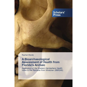 A Bioarchaeological Assessment of Health from Florida's Archaic - Application of the Western Hemisphere Health Index to the Remains from Windover (8BR246)