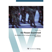 EU Power Examined - An Analysis of the Instigation of ESDP Military Operations