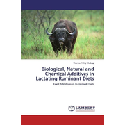 Biological, Natural and Chemical Additives in Lactating Ruminant Diets - Feed Additives in Ruminant Diets
