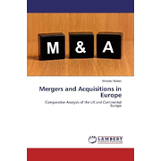 Mergers and Acquisitions in Europe - Comparative Analysis of the UK and Continental Europe