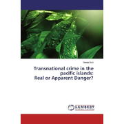 Transnational crime in the pacific islands: Real or Apparent Danger?