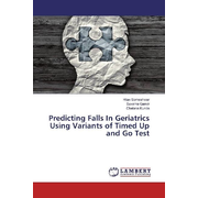 Predicting Falls In Geriatrics Using Variants of Timed Up and Go Test