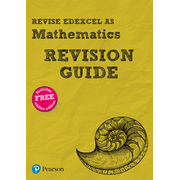 Revise Edexcel AS Mathematics Revision Guide