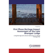 First Phase Heritage Impact Assessment of the Lake Bhangazi Lodge - Living heritage and cultural landscapes of a World Heritage Site