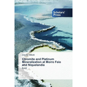 Chromite and Platinum Mineralization at Morro Feio and Niquelandia - Brazil