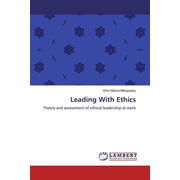 Leading With Ethics - Theory and assessment of ethical leadership at work
