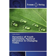 Dynamics of Youth Apostolate, Pastoral Response to Changing Times