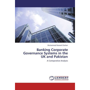 Banking Corporate Governance Systems in the UK and Pakistan - A Comparative Analysis