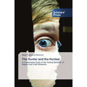The Hunter and the Hunted - A Comparative Study of the Hunting Behavior of Rapists and Child Molesters