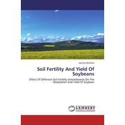 Soil Fertility And Yield Of Soybeans - Effect Of Different Soil Fertility Amendments On The Nodulation And Yield Of Soybean