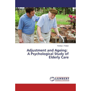 Adjustment and Ageing: A Psychological Study of Elderly Care