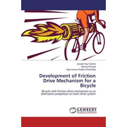 Development of Friction Drive Mechanism for a Bicycle - Bicycle with friction drive mechanism as an alternative propulsion to chain drive system