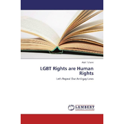 LGBT Rights are Human Rights - Let's Repeal Our Anti-gay Laws