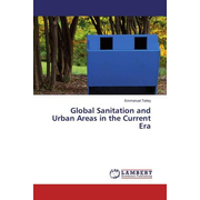 Global Sanitation and Urban Areas in the Current Era