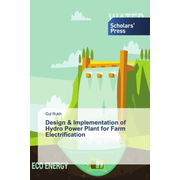 Design & Implementation of Hydro Power Plant for Farm Electrification