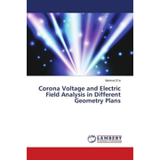 Corona Voltage and Electric Field Analysis in Different Geometry Plans