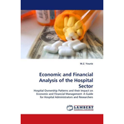 Economic and Financial Analysis of the Hospital Sector - Hospital Ownership Patterns and their Impact on Economic and Financial Management: A Guide for Hospital Administrators and Researchers