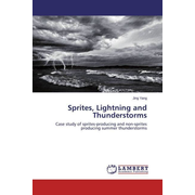 Sprites, Lightning and Thunderstorms - Case study of sprites-producing and non-sprites producing summer thunderstorms