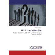 The Zaza Civilization - The Zaza Civilization - A Kurdish Sub-Ethnic Group or Separate Identity?