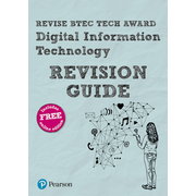 Revise BTEC Tech Award Digital Information Technology Revision Guide