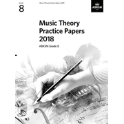 Music Theory Practice Papers 2018 - Grade 8