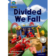 Project X Origins: White Book Band, Oxford Level 10: Working as a Team: Divided We Fall